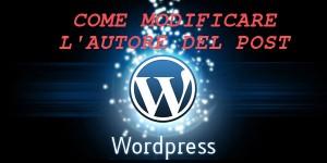 Modificare l'autore di un post wordpress